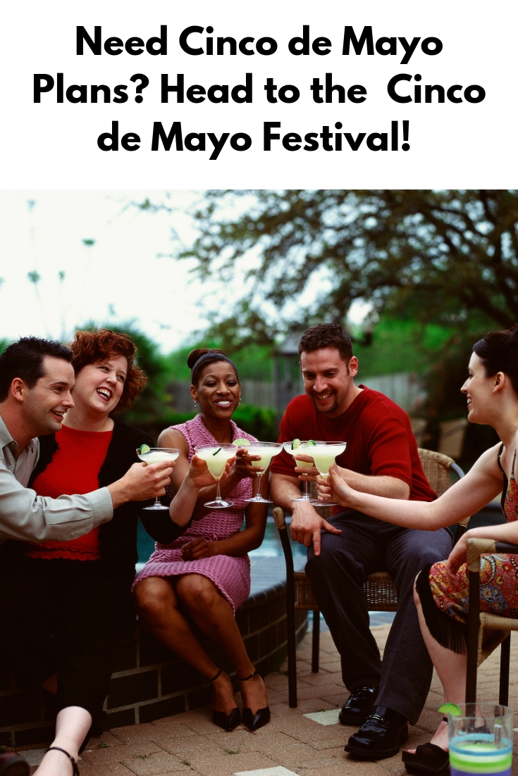 We're coming up quickly on the Cinco de May Festival! Get your plans ready now so you can enjoy this fun and exciting festival to the fullest.